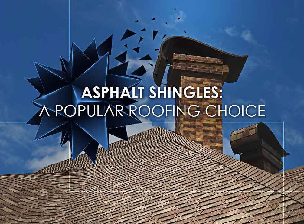 Asphalt Shingles: A Popular Roofing Choice